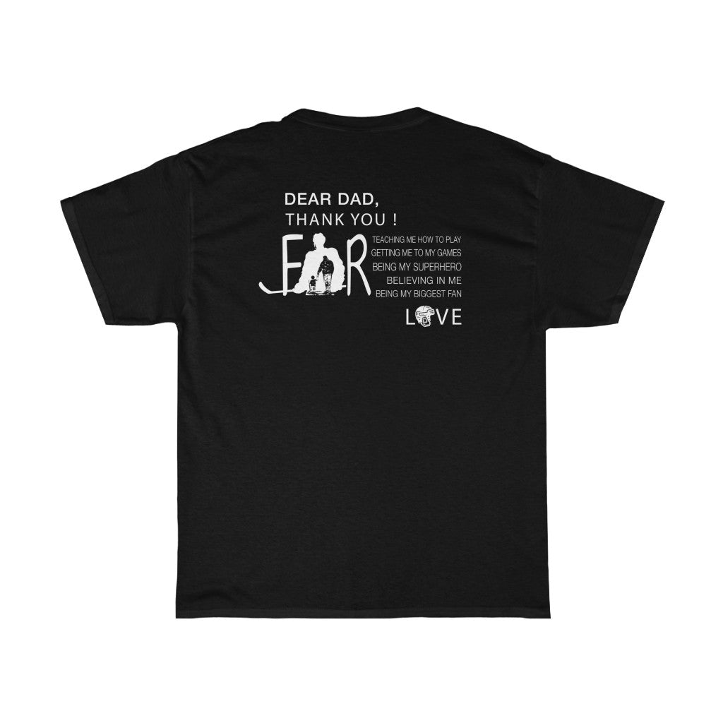 Hockey Dear Dad/Got Ya Dad/Unisex Heavy Cotton Tee