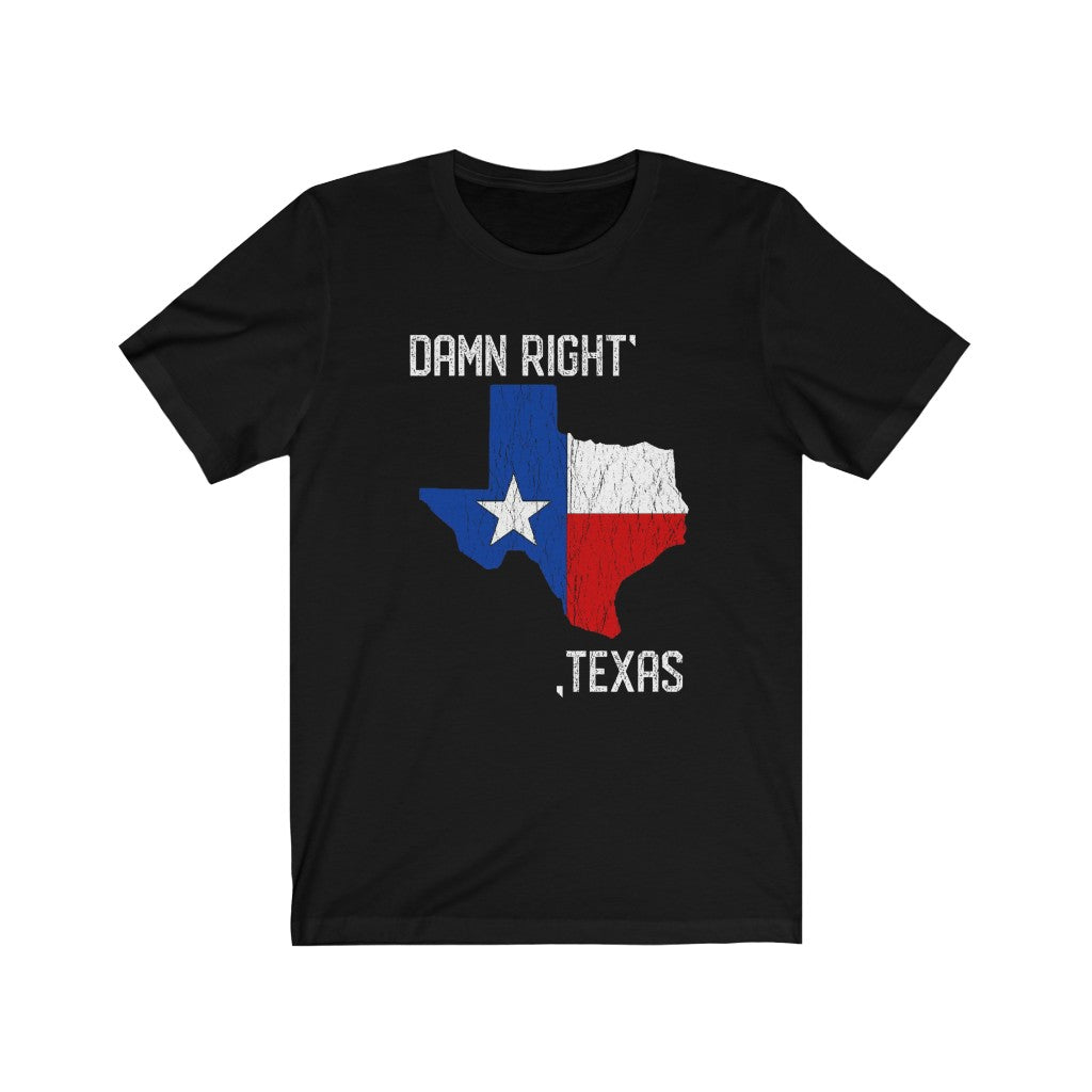 Damn Right Texas/ Genuine Lone Star/Unisex Jersey Short Sleeve Tee