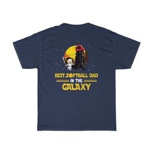 Best Softball Dad In The Galaxy/Got Ya Dad/Unisex Heavy Cotton Tee