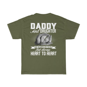 Heart to Heart Daughter Dad/Got Ya Dad/Unisex Heavy Cotton Tee