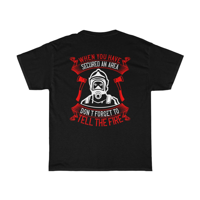 When You Have Secured/Firehouse Family/Back Print/Unisex Heavy Cotton Tee