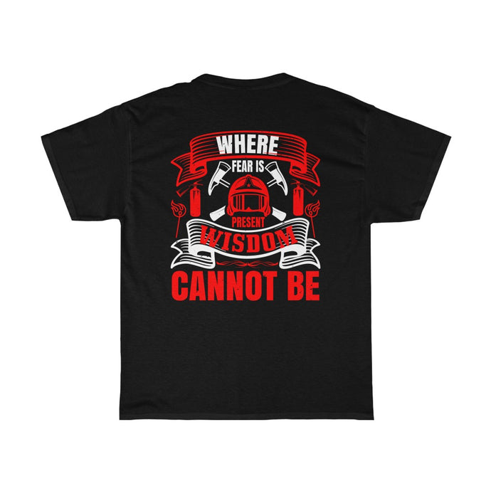 When Fear Is Present/Firehouse Family/Back Print/Unisex Heavy Cotton Tee