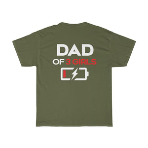 Dad Of 3 Girls/Got Ya Dad/Unisex Heavy Cotton Tee