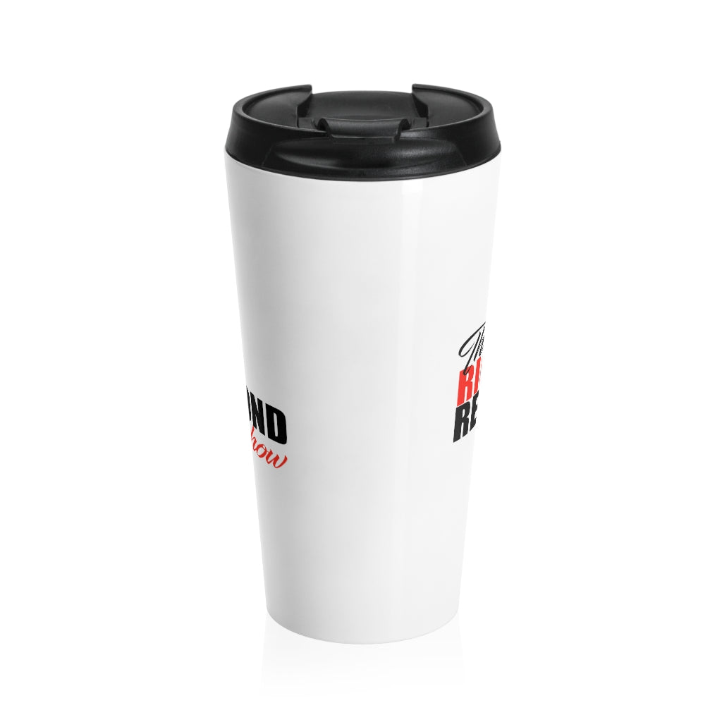 Rich Redmond Show/Stainless Steel Travel Mug
