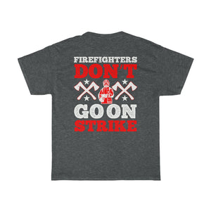 Firefighters Don't Go On Strike/Firehouse Family/Back Print/Unisex Heavy Cotton Tee