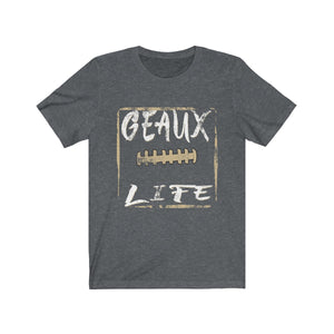 Geaux Life/Bronze/White/Football Laces/Unisex Jersey Short Sleeve Tee