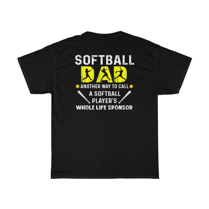Softball Dad Another Way/Got Ya Dad/Unisex Heavy Cotton Tee