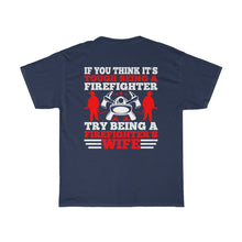 Load image into Gallery viewer, If You Thinks Its Tough/Firehouse Family/Back Print/Unisex Heavy Cotton Tee
