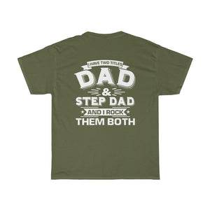 I have 2 Titles NO.2/Got Ya Dad/Unisex Heavy Cotton Tee