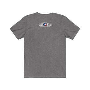 Looks Good On You/Genuine Lone Star/Unisex Jersey Short Sleeve Tee