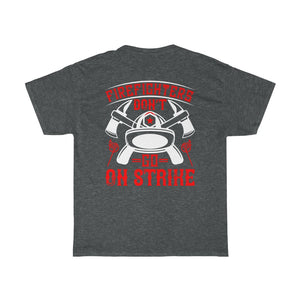 Firefighters Don't Go On Strike No.2/Firehouse Family/Back Print/Unisex Heavy Cotton Tee