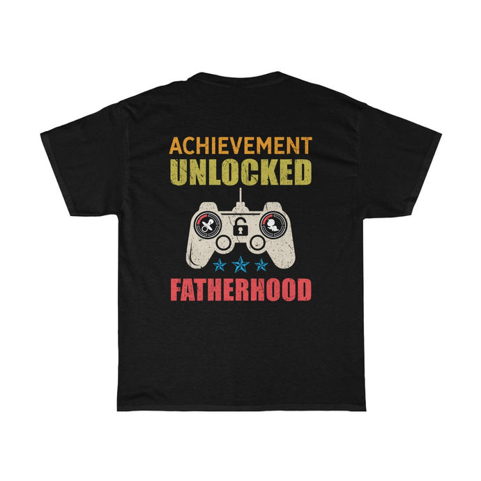 Achievement Unlocked Fatherhood/Got Ya Dad/Unisex Heavy Cotton Tee