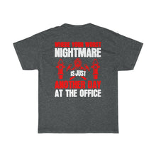 Load image into Gallery viewer, Where Your Worst Nightmare/Firehouse Family/Back Print/Unisex Heavy Cotton Tee