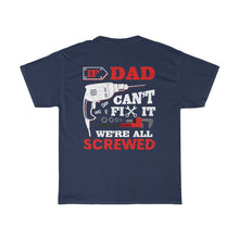 Load image into Gallery viewer, If Dad Can't Fix It/Got Ya Dad/Unisex Heavy Cotton Tee