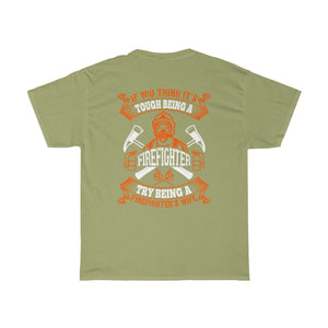 If You Thinks Its Tough No.2/Firehouse Family/Back Print/Unisex Heavy Cotton Tee