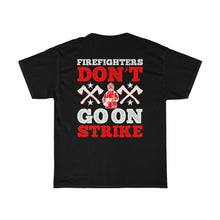 Load image into Gallery viewer, Firefighters Don't Go On Strike/Firehouse Family/Back Print/Unisex Heavy Cotton Tee