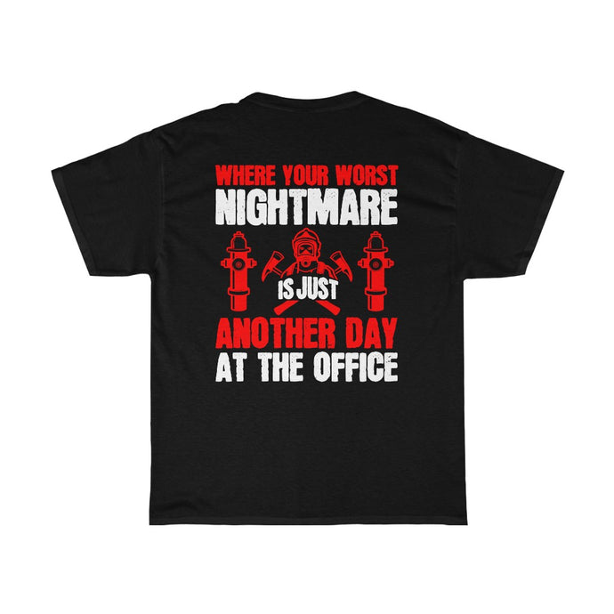 Where Your Worst Nightmare/Firehouse Family/Back Print/Unisex Heavy Cotton Tee