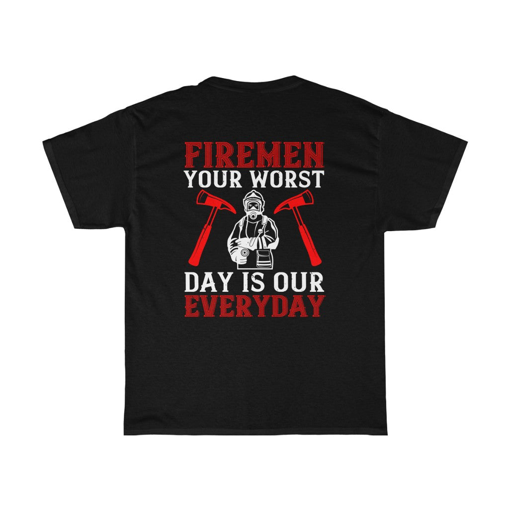 Fireman Your Worst Day/Firehouse Family/Back Print/Unisex Heavy Cotton Tee