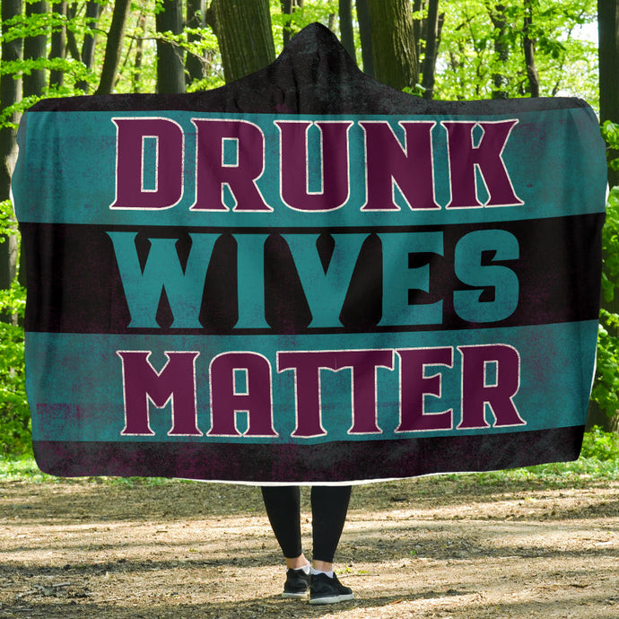 Drunk Wives Matter/Hoodie Blanket/Beddings