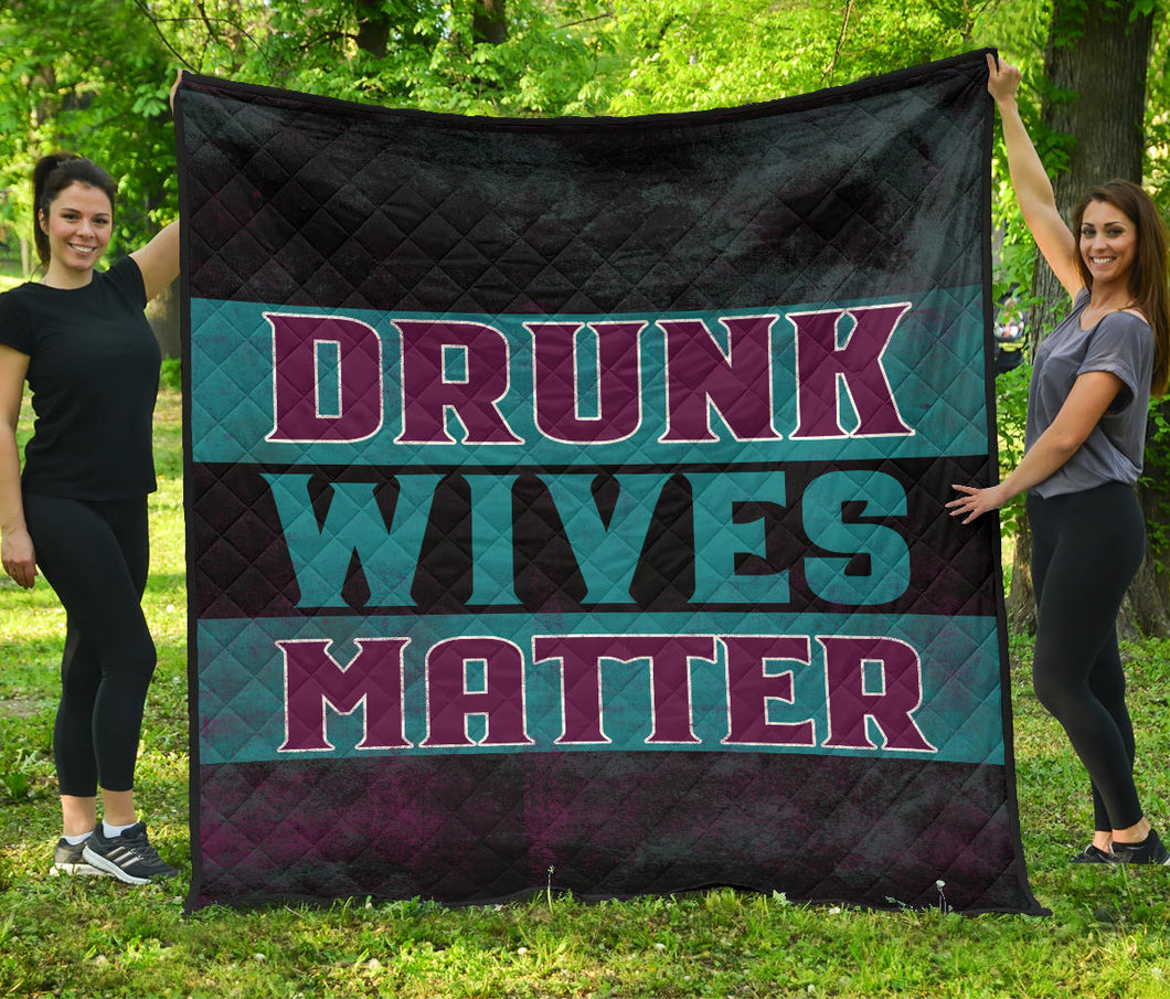 Drunk Wives Matter/Quilt/Beddings/Blanket