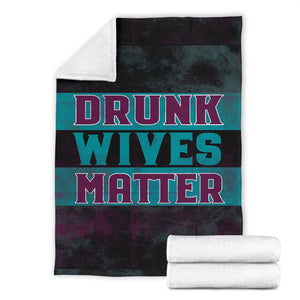 Drunk Wives Matter/Square Blanket/Wine Lovers