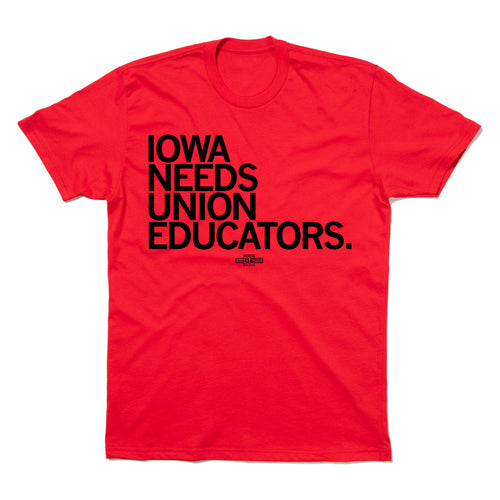 IOWA NEEDS UNION EDUCATORS T-SHIRT