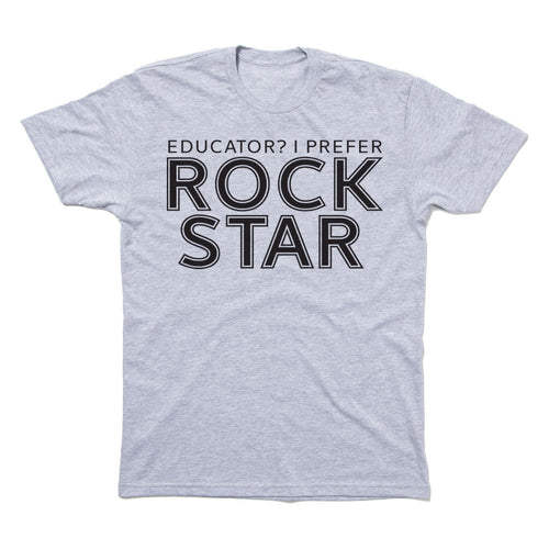 EDUCATOR? I PREFER ROCK STAR