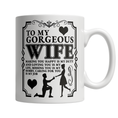 To My Gorgeous Wife - Coffee Mug
