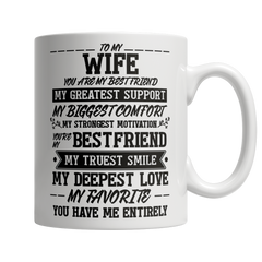 To My Wife, You Are My Best Friend  - Coffee Mug