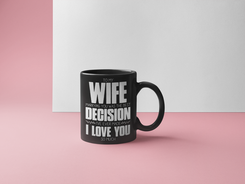 To My Wife, Marrying You - Coffee Mug