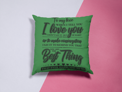 The Best Thing - Pillow Case