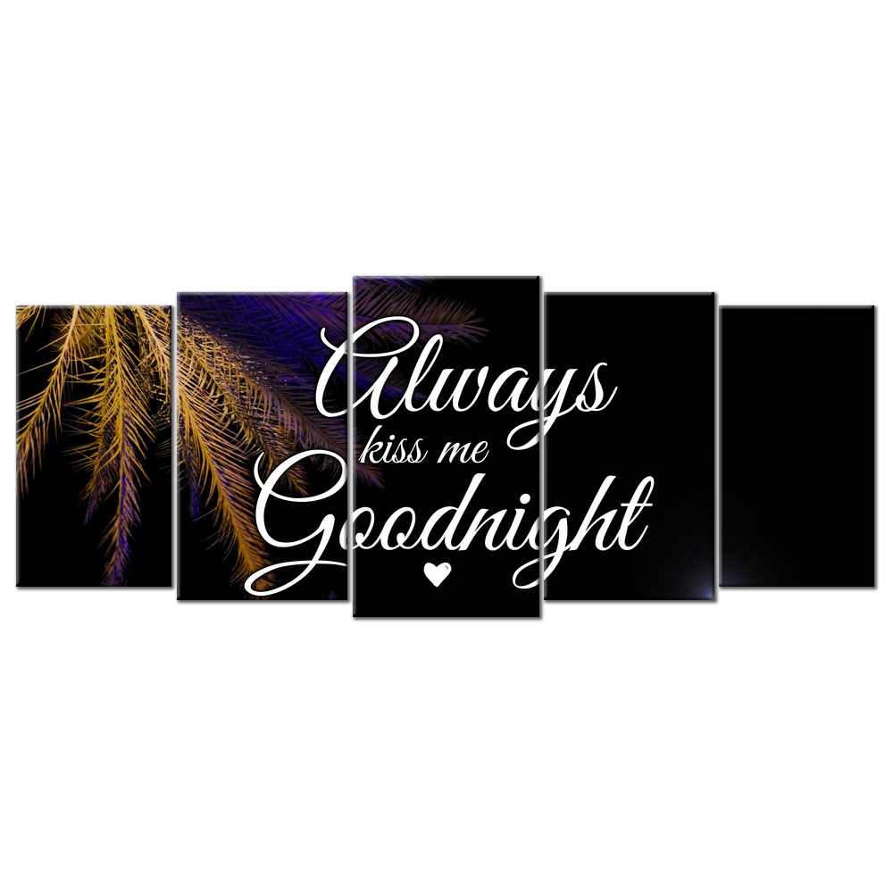 Always Kiss Me Goodnight (5 Panel Canvas Wall Art)