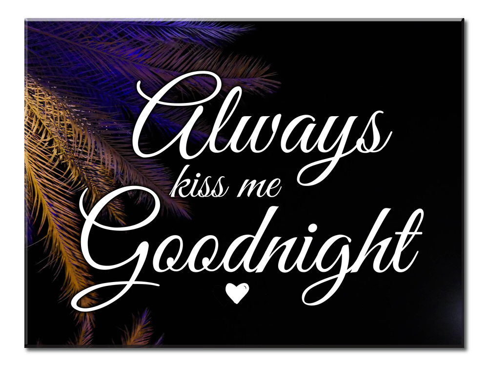 Always Kiss Me Goodnight Single Panel Wall Art)