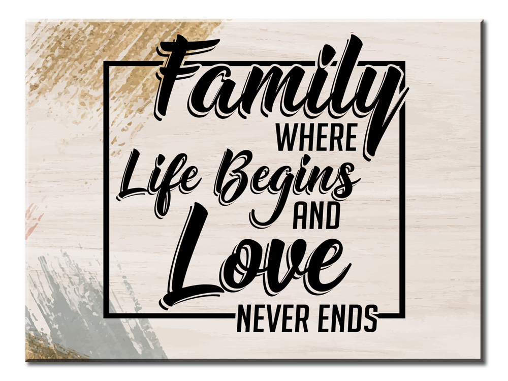 Family Where Life Begins And Love Never Ends (Single Panel Canvas Wall Art 40x30)