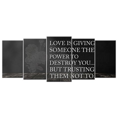 Love Is Giving Someone The Power To Destroy You (5 Panel Canvas Wall Art 72x32)