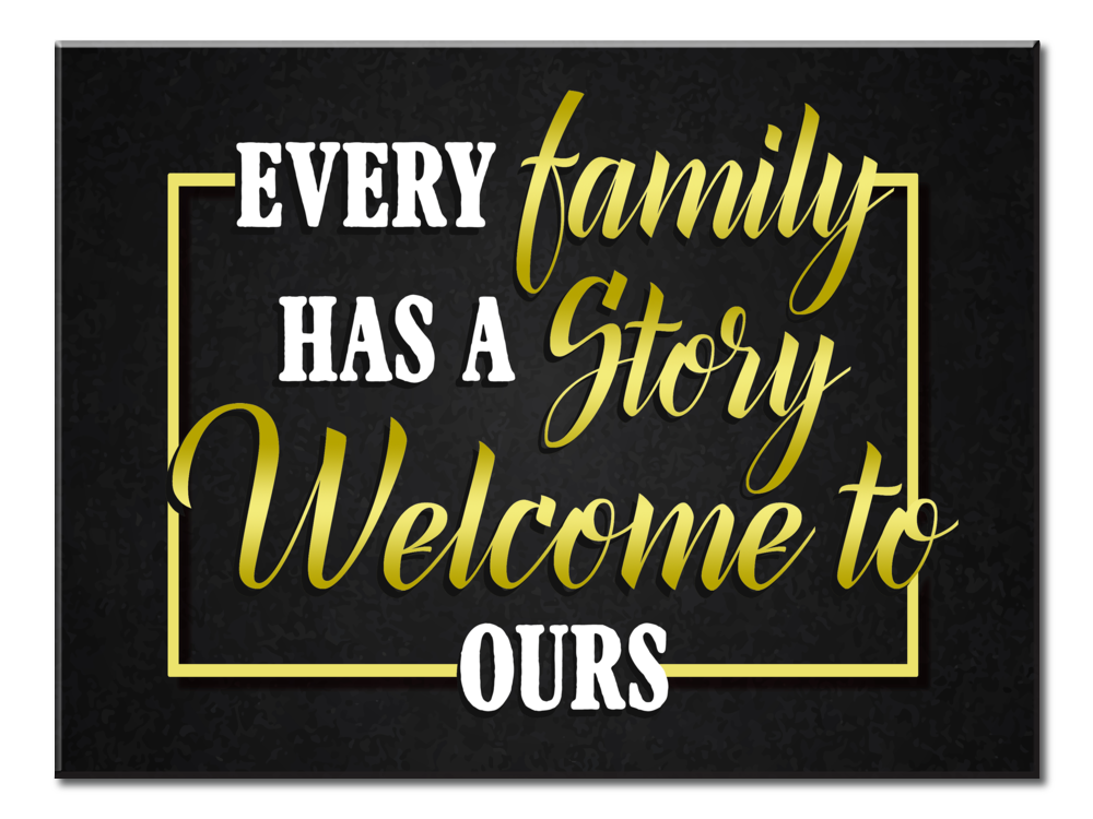 Every Family Has A story (Single Panel Canvas Wall Art 40x30)