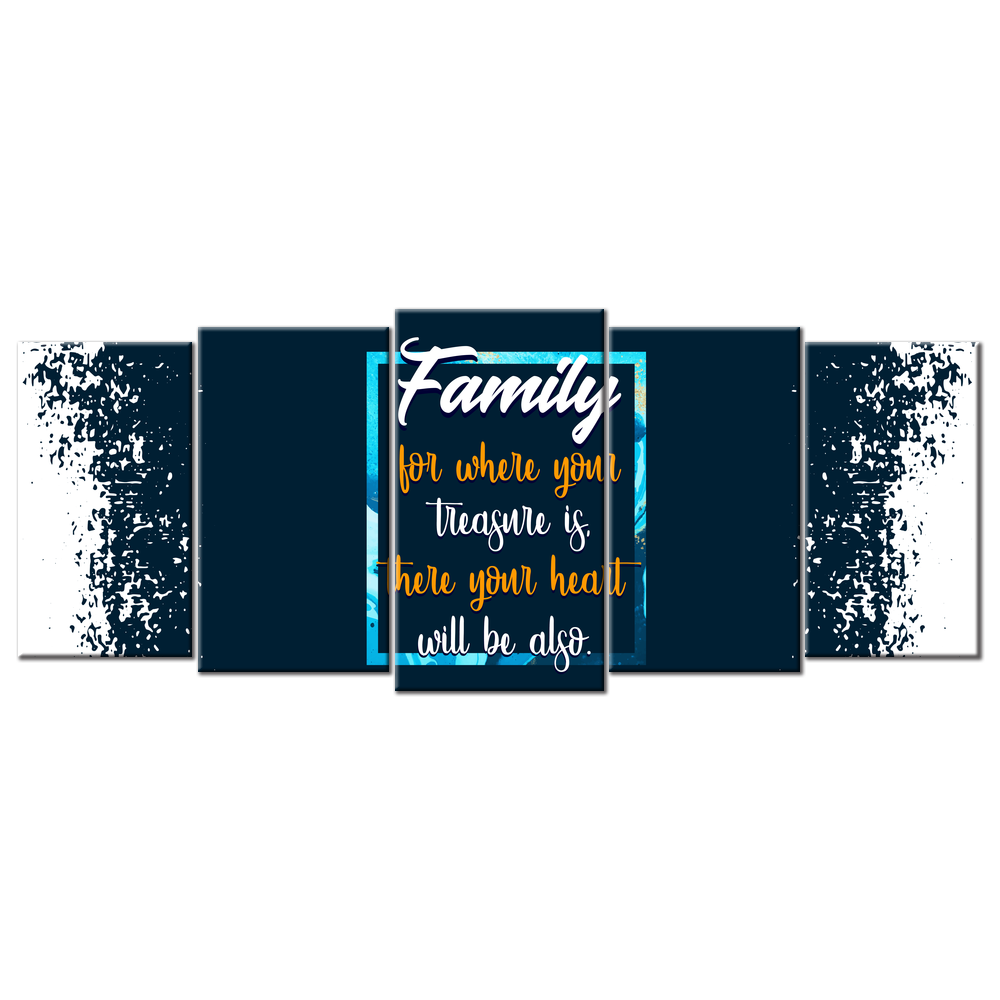 Family for where your treasure is there your heart will be. (5 Panel Canvas Wall Art 72x32)