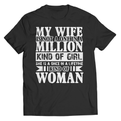 Once In a Life Time Kind Of Women - Husband T-Shirt