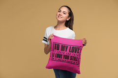 I Love You Then, I Love You Still - Pillow Case