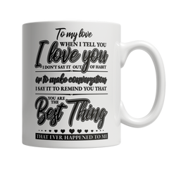 The Best Thing - Coffee Mug
