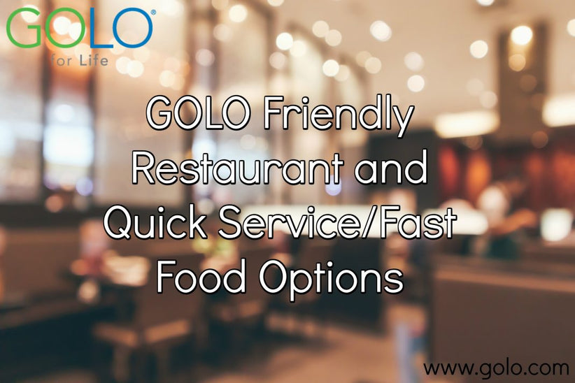 GOLO Friendly Restaurant and Quick Service/Fast Food Options