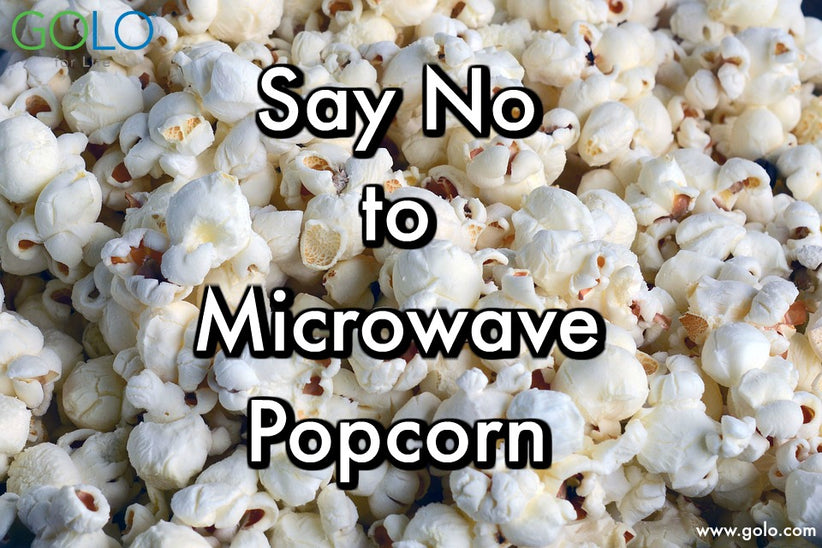 Say No to Microwavable Popcorn