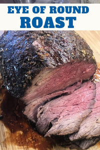 "Eye of round, a simple boneless beef roast, is what's called a ""whole muscle"" cut of beef"