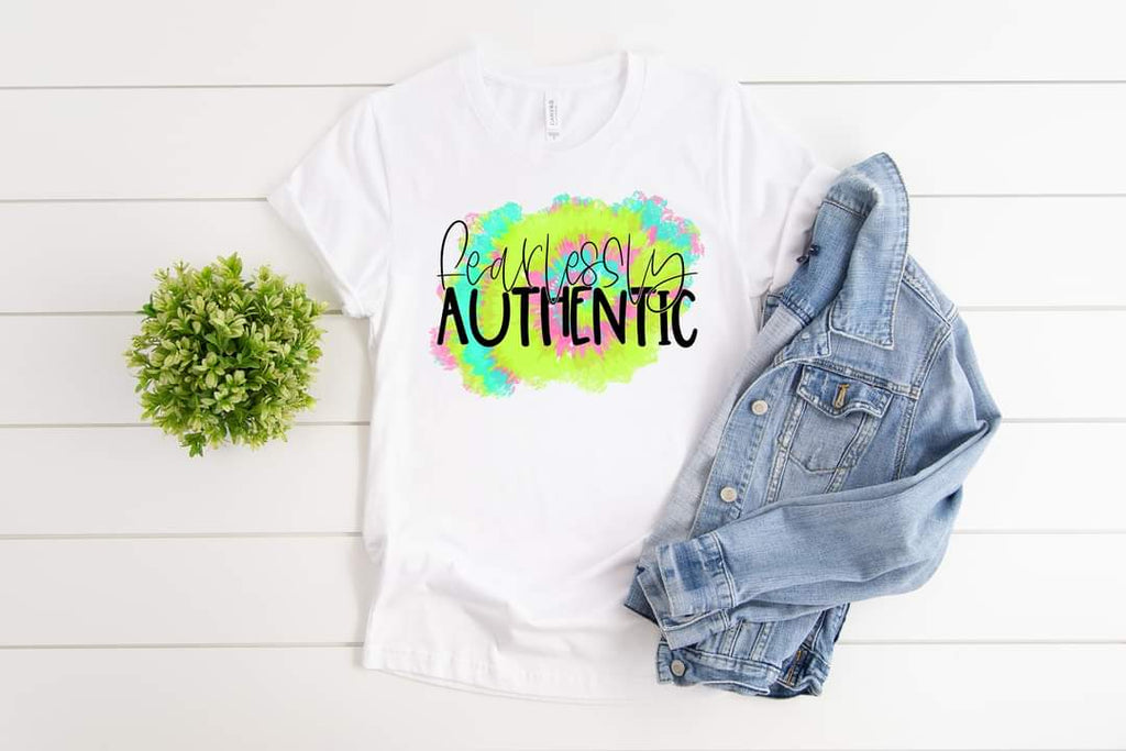 Fearlessly Authentic shirt