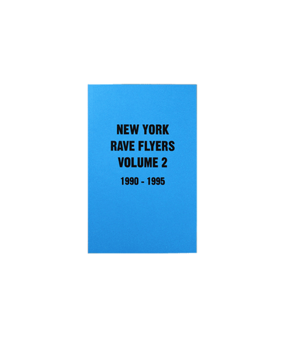 NY Rave Flyers 1990-1995 Volume 2