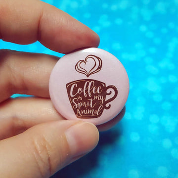 Coffee is my spirit animal buttons