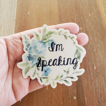 """I'm Speaking"" floral die-cut stickers"