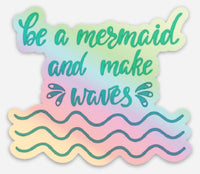 Be a mermaid and make waves Holographic die-cut stickers