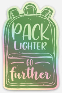 Pack Lighter, Go Further Backpack Holographic die-cut stickers