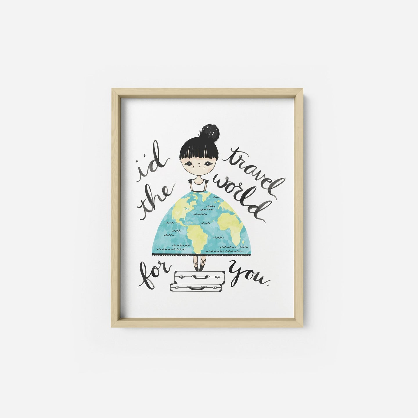 I'd Travel The World For You Art Print